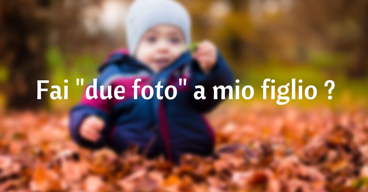 Quanto costa fare due foto a mio figlio/nipote ?